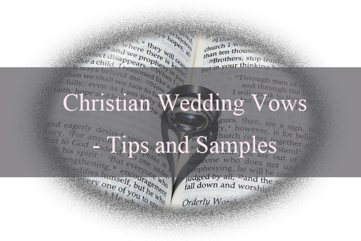 Christian Wedding Vows - Tips and Samples