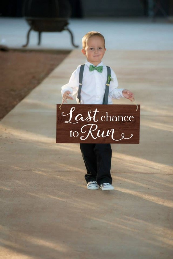 Last Chance to Run Sign Ring Bearer Sign